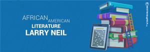 African American Literature Larry Neil