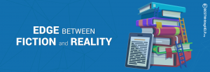Edge Between Fiction and Reality
