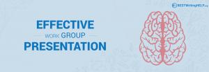 Effective Work Group Presentation