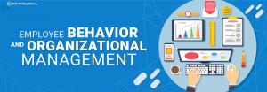 Employee Behavior and Organizational Management