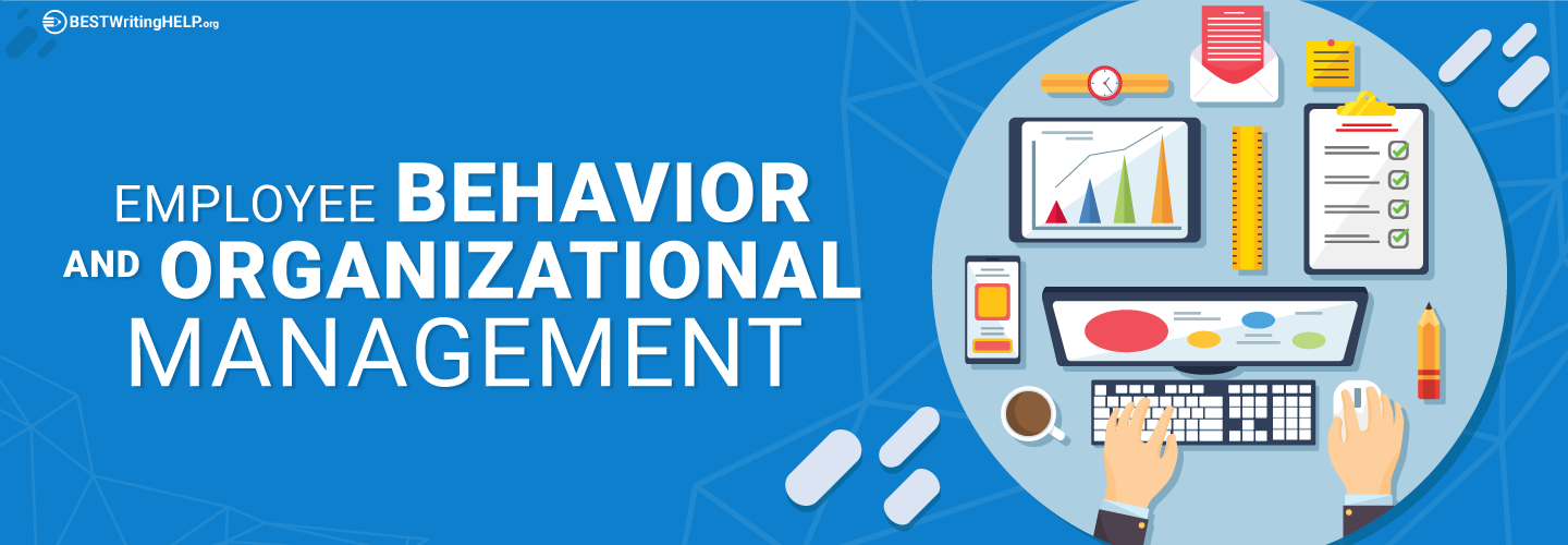 Employee Behavior and Organizational Management