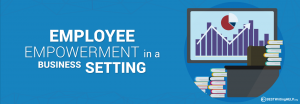 Employee Empowerment in a Business Setting