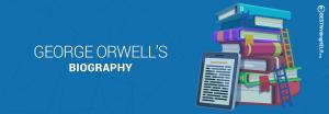 George Orwell's Biography