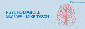 Psychological Disorder - Mike Tyson
