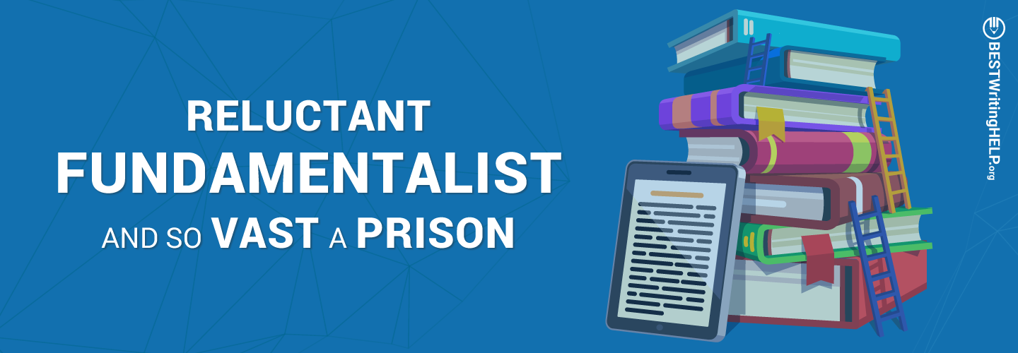 Reluctant Fundamentalist and So Vast a Prison