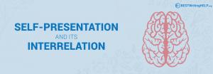 Self-Presentation and its Interrelation