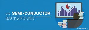 U.S Semi-Conductor Background