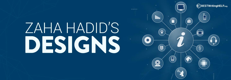 Zaha Hadid's Designs