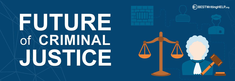 Future of Criminal Justice